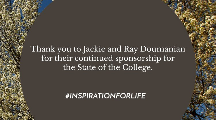 Thank you to Jackie and Ray Doumanian for sponsoring State of the College.