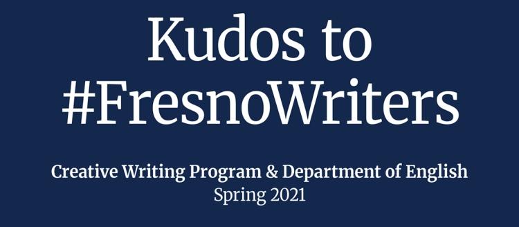 Kudos to #FresnoWriters - Creative Writing Program & Department of English